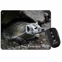 Badger-Stop Badgering Me! Computer Mouse Mat Birthday Gift Idea