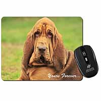 "Blood Hound Dog ""Yours Forever..."" Computer Mouse Mat Birthday Gift Idea"