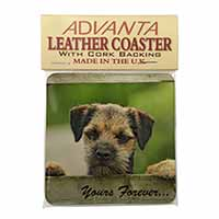 "Border Terrier Puppy Dog ""Yours Forever..."" Single Leather Photo Coaster Perfect"