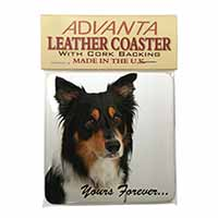 "Tri-colour Border Collie Dog ""Yours Forever..."" Single Leather Photo Coaster Per"
