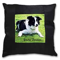 "Border Collie Dog ""Yours Forever..."" Black Border Satin Feel Scatter Cushion"