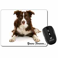 "Liver and White Border Collie ""Yours Forever..."" Computer Mouse Mat Birthday Gif"