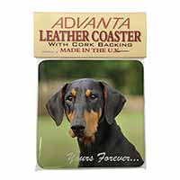 "Doberman Pinscher Dog ""Yours Forever..."" Single Leather Photo Coaster Perfect Gi"